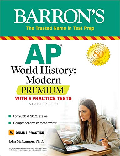 Compare Textbook Prices for AP World History: Modern Premium: With 5 Practice Tests Barron's AP Ninth Edition ISBN 9781506253398 by McCannon, John