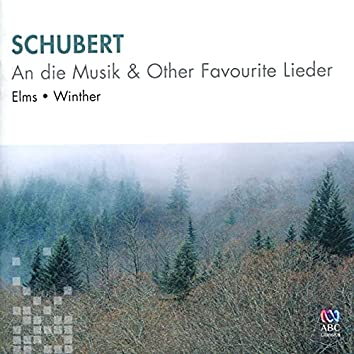 Schubert: An Die Musik & Other Favourite Lieder