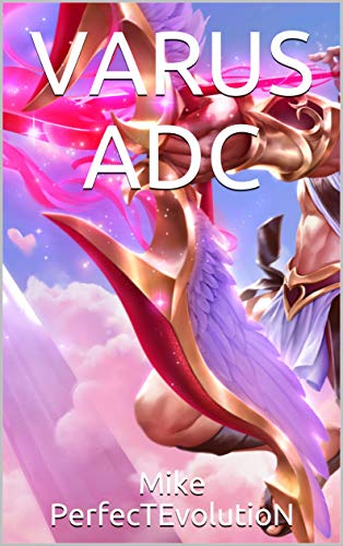 VARUS ADC (LoL GUIDE BOOK Book 6) (English Edition)