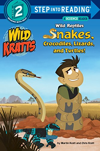 Wild Reptiles Snakes, Crocodiles, Lizards And Turtles Step Into Reading Lvl 2: Wild Kratts (Step Into Reading, Step 2: Wild Kratts)