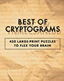 Best of Cryptograms: 450 Large Print Puzzles to Flex Your Brain