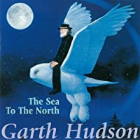 Sea to the North by Garth Hudson (2008-06-10)