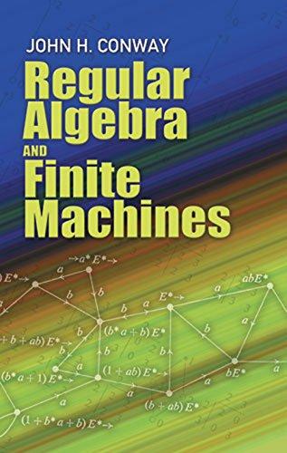 Regular Algebra and Finite Machines (Dover Books on Mathematics) (English Edition)