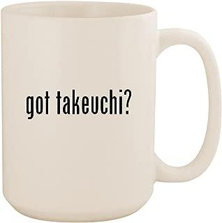 got takeuchi? - White 15oz Ceramic Coffee Mug Cup