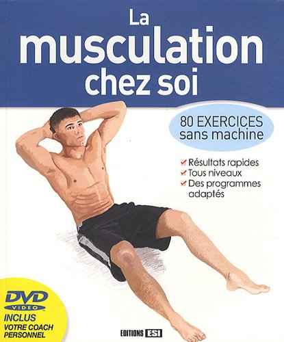 MUSCULATION CHEZ SOI + DVD (LA) : 80 EXERCICES SANS MACHINE