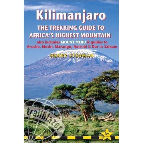 Kilimanjaro: The Trekking Guide to Africa's Highest Mountain [Lingua Inglese]: Includes Mount Meru & Guides to Arusha, Moshi, Marangu, Nairobi & Dar...