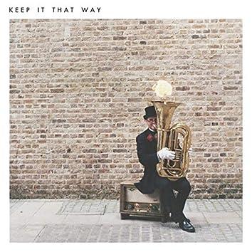 Keep It That Way