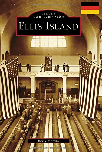 Ellis Island (German Version) (Bilder von Amerika / Images of America)