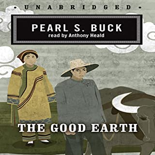 The Good Earth                   By:                                                                                                                                 Pearl S. Buck                               Narrated by:                                                                                                                                 Anthony Heald                      Length: 10 hrs and 37 mins     4,694 ratings     Overall 4.4