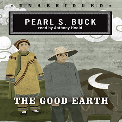 The Good Earth                   By:                                                                                                                                 Pearl S. Buck                               Narrated by:                                                                                                                                 Anthony Heald                      Length: 10 hrs and 37 mins     4,740 ratings     Overall 4.4
