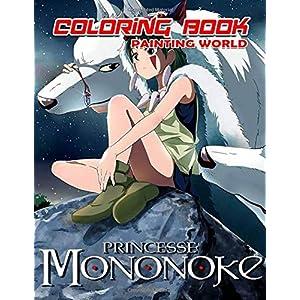 Painting World Princess Mononoke Coloring Book: Beautiful Coloring Images – Ghibli Studio Art – Wonderful Gift For…