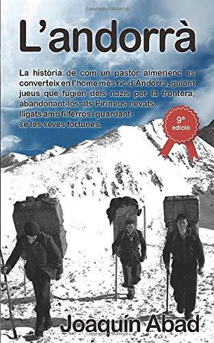 El Andorrà: D'car mo un pastor d'Almeria es converteix en l'home més ric d'Andorra