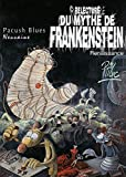 Pacush blues, tome 9 - Relecture du mythe de Frankenstein-Renaissance