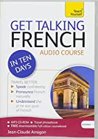 Get Talking French in Ten Days Beginner Audio Course: The essential introduction to speaking and understanding (Teach Yourself Language)