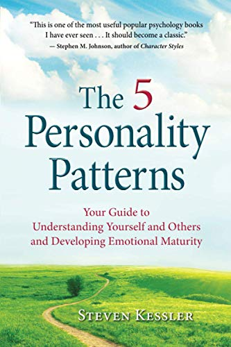 The 5 Personality Patterns: Your Guide to Understanding Yourself and Others and Developing Emotional