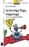 La Hormiga Miga, megamaga (El Barco de Vapor Blanca)