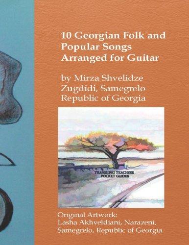10 Georgian Folk and Popular Songs Arranged for Guitar