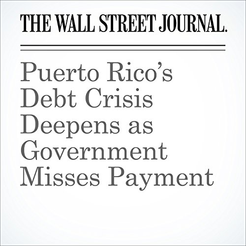 Puerto Rico's Debt Crisis Deepens as Government Misses Payment cover art