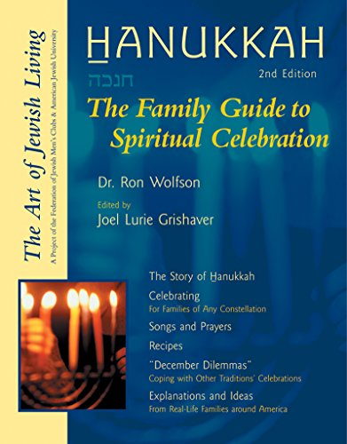 Hanukkah, 2nd Edition: The Family Guide to Spiritual Celebration (The Art of Jewish Living)