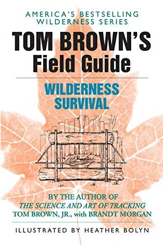 Tom Brown's Guide to Wilderness Survival (Survival School Handbooks / Tom Brown, Jr)