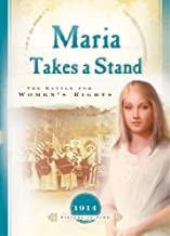 Maria Takes a Stand: The Battle for Women's Rights (1914) (Sisters in Time #18)