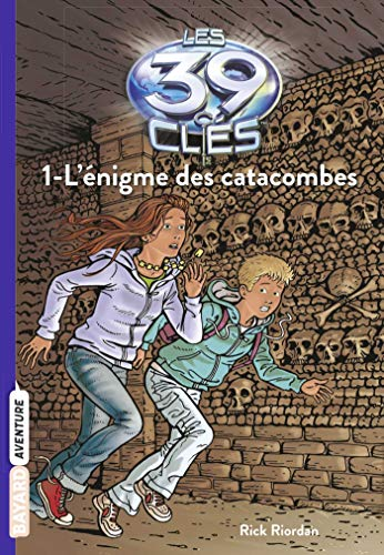 Les 39 Clés, Tome 1 : L'énigme des catacombes