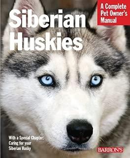 Siberian Huskies (Complete Pet Owner's Manual)