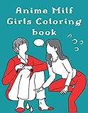Anime Milf Girls Coloring Book: Erotica Manga...