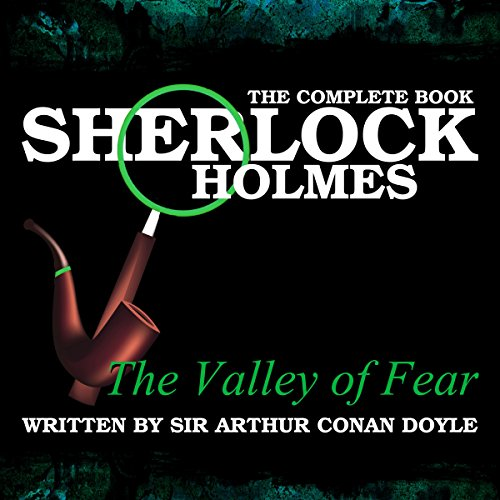 Sherlock Holmes: The Complete Book - The Valley of Fear audiobook cover art
