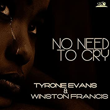 No Need to Cry