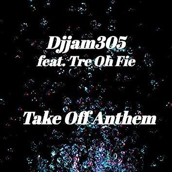 Take Off Anthem (feat. Tre Oh Fie)