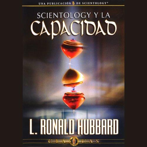 Scientology y la Capacidad [Scientology and Ability] audiobook cover art