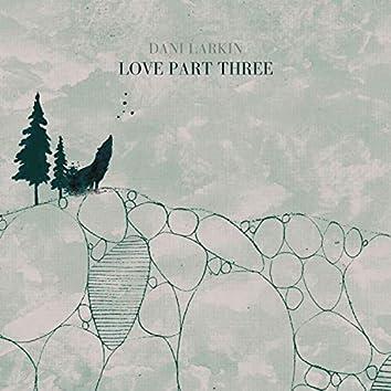 Love Part Three