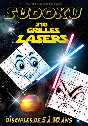 Sudoku 210 grilles Lasers Disciples de 5 à 10 ans: Activités jeux de réflexion pour enfant de 5, 6, 7, 8, 9 et 10 ans • avec solutions • Espace • 17,78 x 25,4 cm • un cadeau sympa