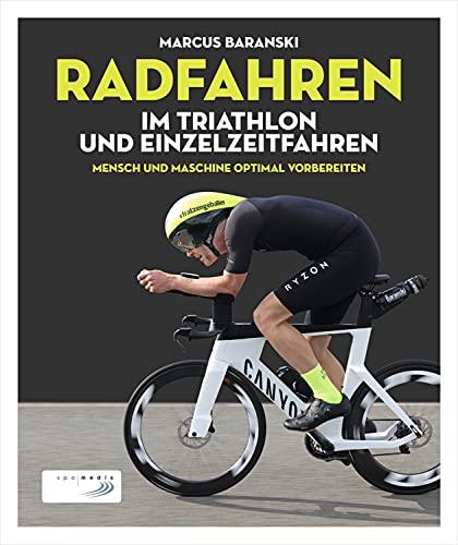 Radfahren im Triathlon und Einzelzeitfahren: Mensch & Maschine optimal vorbereiten