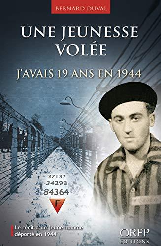 Une Jeunesse volée, j'avais 19 Ans en 1944