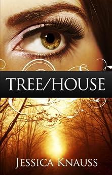 Tree/House (English Edition) por [Jessica Knauss]