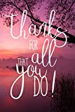 Thanks for All That You Do: Thank You Appreciation Journal