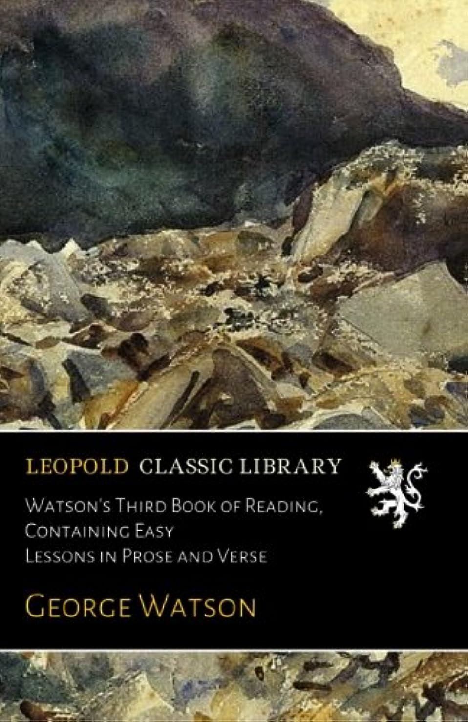 指定する失う配列Watson's Third Book of Reading, Containing Easy Lessons in Prose and Verse