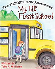 My Lil' First School (The BROOKE LYNN Adventures Book 3)