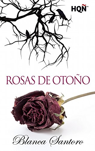Rosas de otoño (HQÑ) eBook: Santoro, Blanca: Amazon.es: Tienda Kindle