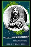 The Allman Brothers Legendary Coloring Book: Relax and Unwind Your Emotions with our Inspirational and Affirmative Designs (The Allman Brothers Legendary Coloring Books)