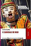 I cannibali di Mao. La nuova Cina alla conquista del mondo