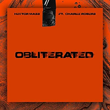 Obliterated (feat. Charlie Rogers)