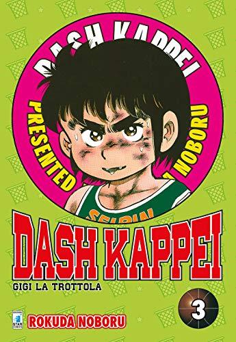 Dash Kappei. Gigi la trottola (Vol. 3)