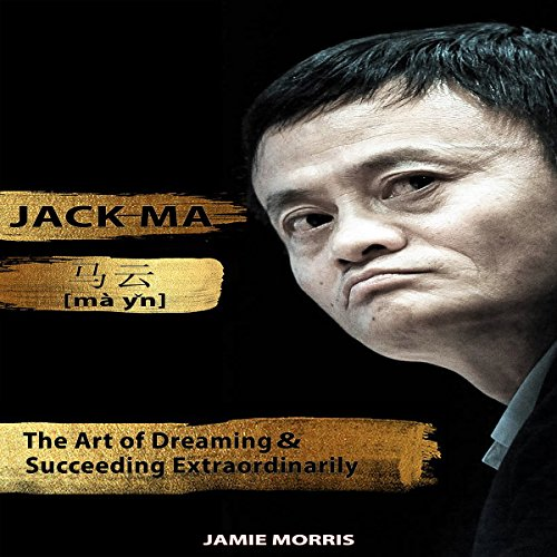 Jack Ma: The Art of Dreaming and Succeeding Extraordinary audiobook cover art