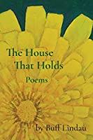 The House That Holds: Poems