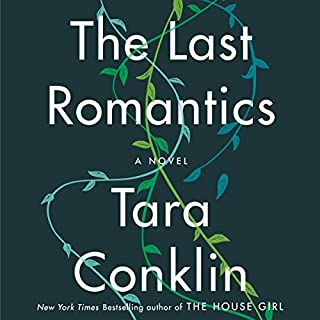 The Last Romantics     A Novel              By:                                                                                                                                 Tara Conklin                               Narrated by:                                                                                                                                 Cassandra Campbell                      Length: 12 hrs and 14 mins     417 ratings     Overall 4.1