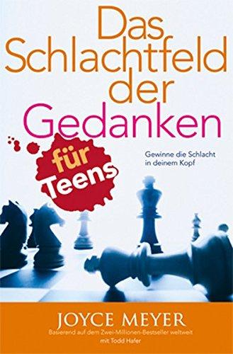 Das Schlachtfeld der Gedanken für Teens: Gewinne die Schlacht in deinem Kopf