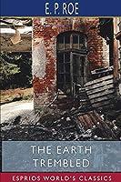 The Earth Trembled (Esprios Classics)